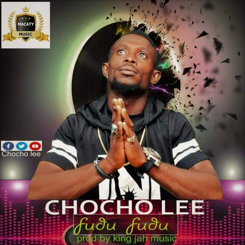 Choco Lee – Fudu Fudu (Prod By King Jah Music)